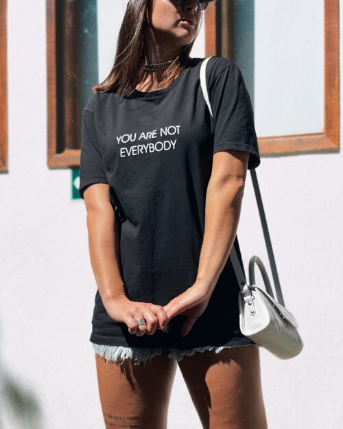 T- Shirt You Are Not Everybody